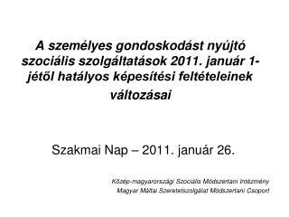 Szakmai Nap – 2011. január 26. Közép-magyarországi Szociális Módszertani Intézmény