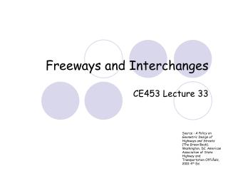 Freeways and Interchanges CE453 Lecture 33