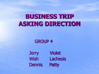 BUSINESS TRIP  ASKING DIRECTION