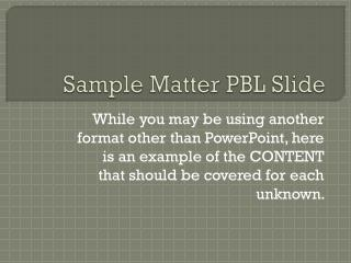 Sample Matter PBL Slide