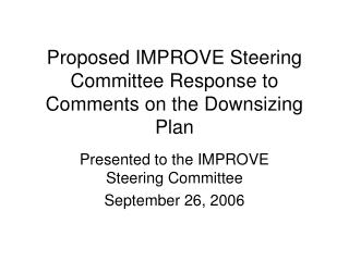 Proposed IMPROVE Steering Committee Response to Comments on the Downsizing Plan