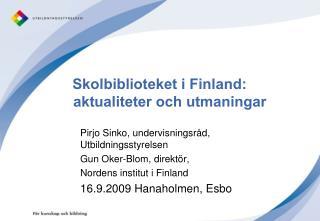 Skolbiblioteket i Finland:       aktualiteter och utmaningar
