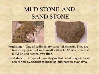 MUD STONE  AND    SAND STONE