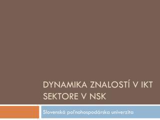 Dynamika znalostí v IKT sektore v NSK
