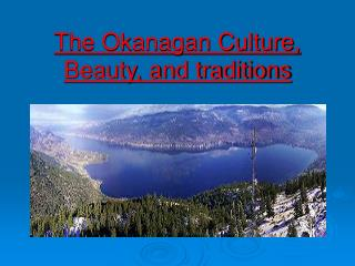 The Okanagan Culture, Beauty, and traditions