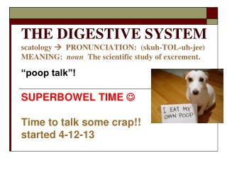�poop talk�! SUPERBOWEL TIME  ?   Time to talk some crap!!  started 4-12-13