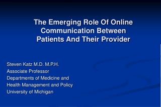The Emerging Role Of Online Communication Between  Patients And Their Provider