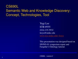 CS690L Semantic Web and Knowledge Discovery: Concept, Technologies, Tool