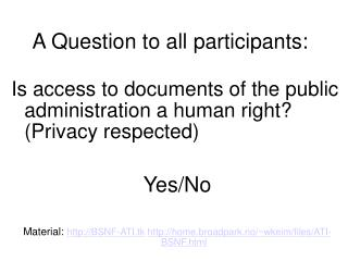 A Question to all participants: