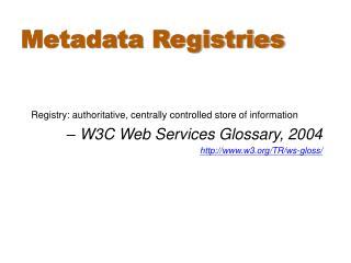Metadata Registries