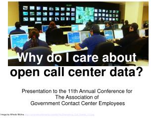 Why do I care about open call center data?