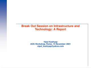 Break Out Session on Infrastructure and Technology: A Report