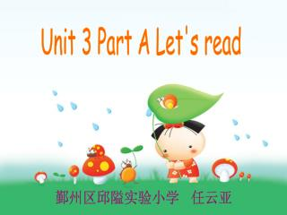 Unit 3 Part A Let's read