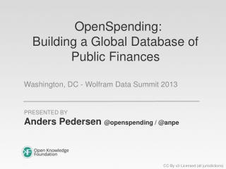 OpenSpending:  Building a Global Database of Public Finances