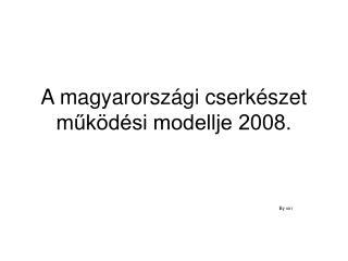 A magyarországi cserkészet működési modellje 2008.