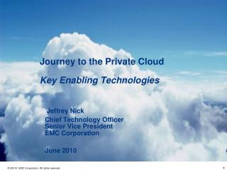 Journey to the Private Cloud  Key Enabling Technologies