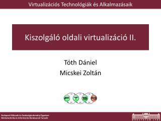 Kiszolgáló oldali virtualizáció I I .