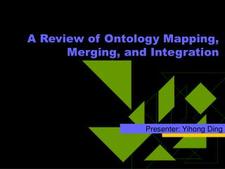 A Review of Ontology Mapping, Merging, and Integration