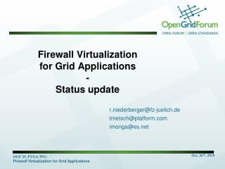 Firewall Virtualization  for Grid Applications  - Status update