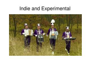 Indie and Experimental