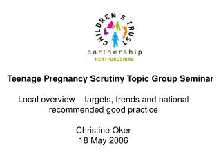 Teenage Pregnancy Scrutiny Topic Group Seminar