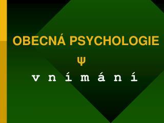 OBECNÁ PSYCHOLOGIE