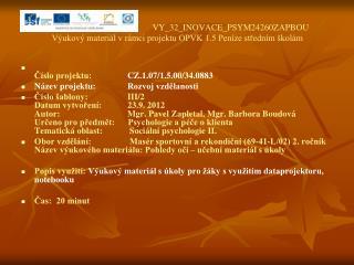 VY_32_INOVACE_PSYM24260ZAPBOU Výukový materiál v rámci projektu OPVK 1.5 Peníze středním školám