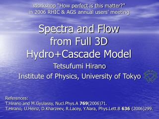 Spectra and Flow from Full 3D Hydro+Cascade Model