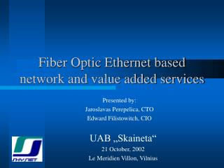Fiber Optic Ethernet based network and value added services