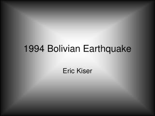 1994 Bolivian Earthquake