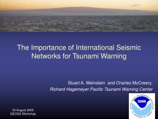 The Importance of International Seismic Networks for Tsunami Warning