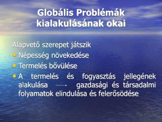 Globális Problémák kialakulásának okai