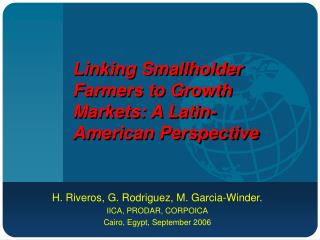Linking Smallholder Farmers to Growth Markets: A Latin-American Perspective