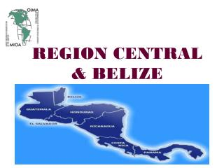 REGION CENTRAL        & BELIZE