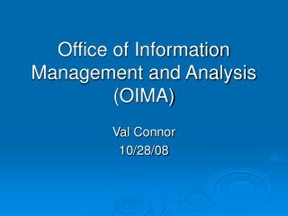 Office of Information Management and Analysis (OIMA)
