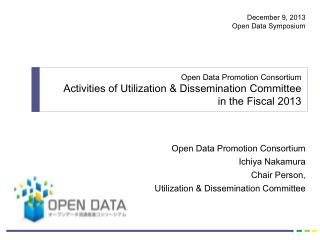 Open Data Promotion Consortium Ichiya Nakamura Chair Person,