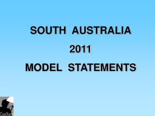 SOUTH  AUSTRALIA 2011 MODEL  STATEMENTS