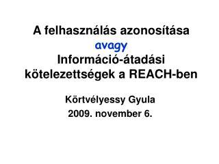 A felhasználás azonosítása avagy Információ-átadási kötelezettségek a REACH-ben