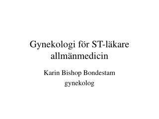 Gynekologi för ST-läkare allmänmedicin