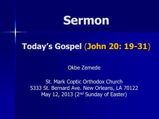 Sermon Today's Gospel  ( John 20: 19-31 )