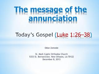 The message of the annunciation   Today's Gospel  ( Luke 1:26–38 )