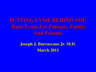 PUTTING LYME BEHIND YOU Basic Lyme For Patients, Family And Friends