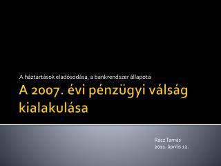 A 2007. évi pénzügyi válság kialakulása