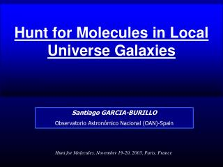 Hunt for Molecules in Local Universe Galaxies