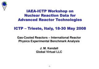 Gas-Cooled Reactors – International Reactor Physics Experimental Benchmark Analysis J. M. Kendall