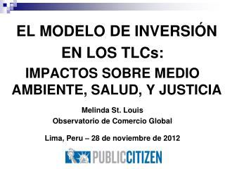 EL MODELO DE INVERSIÓN EN LOS TLCs:  IMPACTOS SOBRE MEDIO AMBIENTE, SALUD, Y JUSTICIA