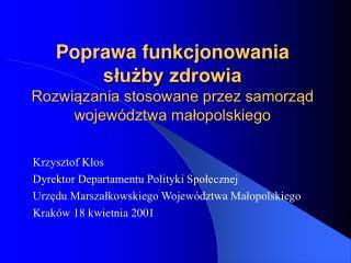 Krzysztof Kłos Dyrektor Departamentu Polityki Społecznej