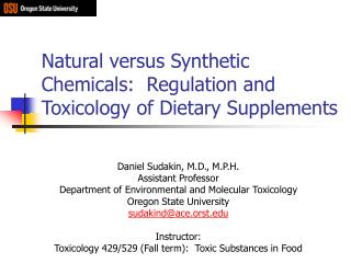 Natural versus Synthetic Chemicals:  Regulation and Toxicology of Dietary Supplements