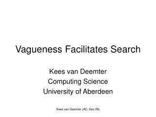 Vagueness Facilitates Search