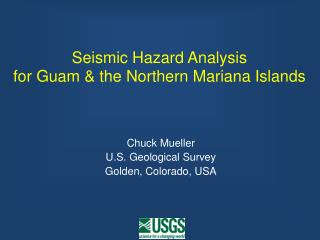 Seismic Hazard Analysis for Guam & the Northern Mariana Islands